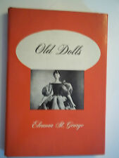 Old Dolls - 1950 Vintage Book by Eleanor St. George  - Excellent