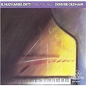 R Nathaniel DETT Piano Works CD NEW WORLD Oldham SEALED