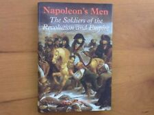 Napoleon's Men : The Soldiers of the Revolution and Empire from Their Letters, F