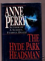 THE HYDE PARK HEADSMAN - GREAT AUTHOR ANNE PERRY SIGNED 1ST-EXCELLENT CONDITION