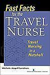 Fast Facts for the Travel Nurse: Travel Nursing in a Nutshell (Paperback or Soft