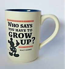 Disney Hallmark Mug Mickey Mouse Who Says You Have To Grow Up Coffee Tea Ceramic