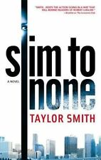Slim To None by Smith, Taylor