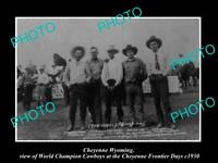 OLD HISTORIC PHOTO OF CHEYENNE WYOMING FRONTIER DAYS WORLD CHAMPION COWBOYS 1930