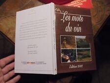 Oenologie : LES MOTS DU VIN 2002 Sommelier Dégustation Vins Cognac