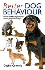 NEW BOOK Better Dog Behaviour (Paperback)- by Debbie Connolly