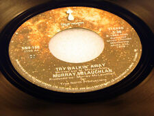 MURRAY MCLAUCHLAN - Try Walkin' Away - 1979 NEAR MINT- Canada Press 45
