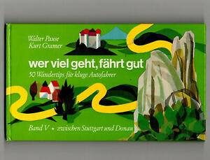 Wer viel geht, fährt gut • Band V - Zwischen Stuttgart und Donau • 50 Wandertips
