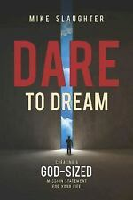 Dare to Dream: Dare to Dream : Creating a God-Sized Mission Statement for...