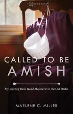 Called to Be Amish: My Journey from Head Majorette to the Old Order (Paperback o