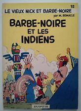 VIEUX NICK ** TOME 12 BARBE NOIRE ET LES INDIENS ** EO 1968 REMACLE