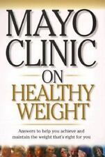 Mayo Clinic On Healthy Weight Hensrud, Donald D., M.D., Editor Paperback