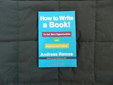 How to Write a Book To Get More Opportunities/Improve Y/Career by Andreas Ramos
