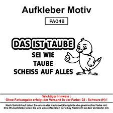 DAS IST TAUBE - Autoaufkleber Aufkleber Fun Spaß Sticker Lustige Sprüche