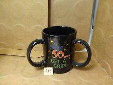 You're 50 Get A Grip! Coffee Mug, 3 Handle Mug (Used/Euc)
