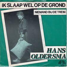 7inch HANS OOLDERSMA ik slaap wel op de grond HOLLAND 1982 EX  (S1526)