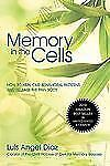 Memory in the Cells : How to Change Behavioral Patterns and Release the Pain...