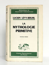 La mythologie primitive Le monde mythique des Australiens… LÉVY-BRUHL. PUF 1963
