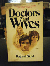 Doctors and Wives by Benjamin Siegel (1972, Paperback)