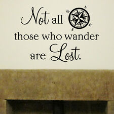 NOT ALL WHO WANDER ARE LOST Home Wall Decal Quote Vinyl Words Lettering Art