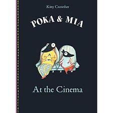 Poka & Mia : At the Cinema,Kitty Crowther,New Book mon0000124595