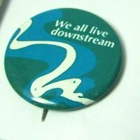 1960s Vintage Pinback Pin Button We All Live Downstream Environmental Awareness