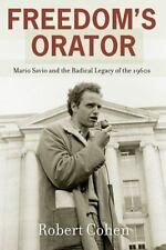 Freedom's Orator: Mario Savio and the Radical Legacy of the 1960s: By Cohen, ...