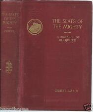 The Seats of the Mighty - Romance of Old Quebec 1896 Gilbert Parker