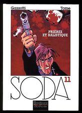 SODA  n°11  Prières et balistique     GAZZOTTI  / TOME  Ed. DUPUIS  EO 2001