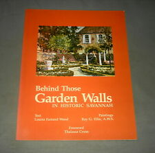 1982 BEHIND THOSE GARDEN WALLS: IN HISTORIC SAVANNAH Wood PB NR
