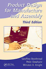 Product Design for Manufacture and Assembly, Third Edition (Manufacturing Engine