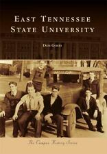East Tennessee State University (Campus History) by Good, Don
