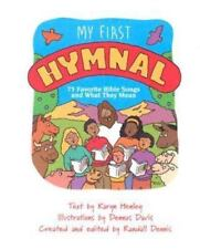 My First Hymnal : Seventy-Five Favorite Bible Songs and What They Mean  (NoDust)