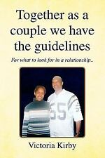 Together as a couple we have the Guidelines : For what to look for in a...