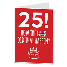 Funny 25th Birthday Card 25 Today For Men & Women