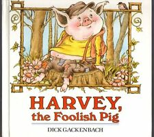 Children's Book ~ HARVEY, THE FOOLISH PIG Gackenbach ~ 1st Edition