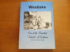 Westlake - one of the vanished 'suburbs' of Canberra / researched and compiled b