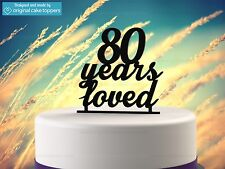 """""""80 Years Loved"""" Black - 80th Birthday Cake Topper - Made by OriginalCakeToppers"""