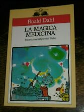 LA MAGICA MEDICINA Rolad Dahl Salani 2002 illustrato da Quentin Blake