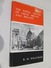 POSTAL HISTORY OF GREAT BRITAIN & IRELAND by RM WILLCOCKS 1972