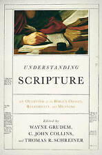 Understanding Scripture: An Overview of the Bible's Origin, Reliability, and...