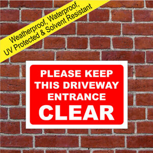 Please keep driveway entrance clear sign 1057WR extremely durable & weatherproof