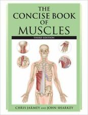 Excellent, The Concise Book of Muscles, Third Edition, Sharkey, John,Jarmey, Chr