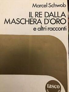 Marcel Schwob: Il Re Dalla Maschera D' Oro e Altri Racconti . SugarCo 1983