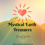 ~Mystical Earth Treasures~
