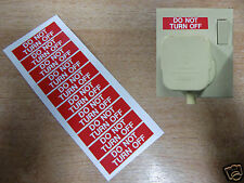 "x10  ""DO NOT TURN OFF "" Decals -  safety stickers self adhesive"
