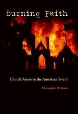 Burning Faith: Church Arson in the American South (Southern Dissent)-ExLibrary