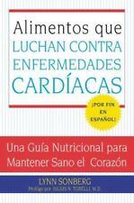 Alimentos que Luchan Contra las Enfermedades Cardiacas: Una Guia-ExLibrary