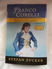 Franco Corelli & A Revolution In Singing - Stefan Zucker - Volume 1