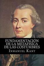Fundamentacion de la Metafisica de Las Costumbres (Spanish Edition) by...